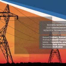 """""""Rozwój nowoczesnej energetyki zdeterminowany tempem adopcji nowych technologii informatycznych""""."""
